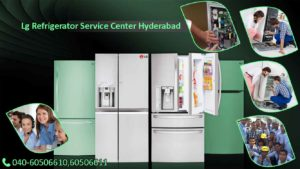 Lg Refrigerator Service Center Hyderabad